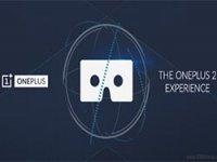 One Plus 2، عرضه گوشی هوشمند همراه با هدست واقعیت مجازی